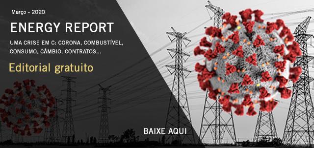 Energy Report Março/2020: Uma crise em C: corona, combustível, consumo, câmbio, contratos…