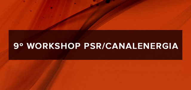 PSR and Canal Energia held their 9th workshop: New regulatory framework of the Brazilian electric sector